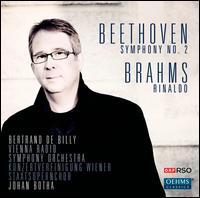 Beethoven: Symphony No. 2; Brahms: Rinaldo - Johan Botha (tenor); Vienna State Opera Chorus Konzertvereinigung (choir, chorus); ORF Vienna Radio Symphony Orchestra;...
