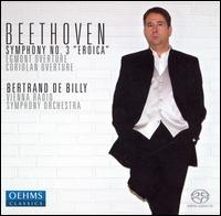 "Beethoven: Symphony No. 3 ""Eroica""; Egmont Overture; Coriolan Overture - ORF Vienna Radio Symphony Orchestra; Bertrand de Billy (conductor)"