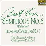 "Beethoven: Symphony No. 6 ""Pastorale"";  Leonore Overture No. 3"