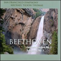 Beethoven: Symphony No. 7; Leonore Overture No. 3 - San Francisco Symphony; Michael Tilson Thomas (conductor)