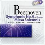 Beethoven: Symphony No. 9; Missa Solemnis