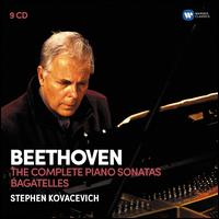 Beethoven: The Complete Piano Sonatas; Bagatelles Op. 119, Op. 126 - Stephen Kovacevich (piano)