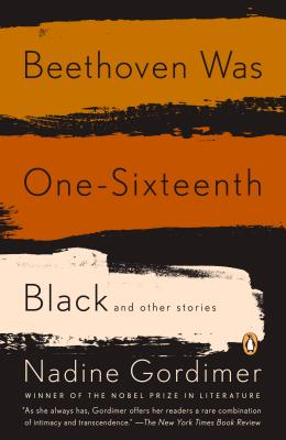 Beethoven Was One Sixteenth Black: And Other Stories - Gordimer, Nadine