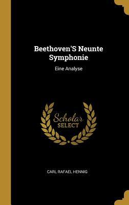 Beethoven's Neunte Symphonie: Eine Analyse - Hennig, Carl Rafael