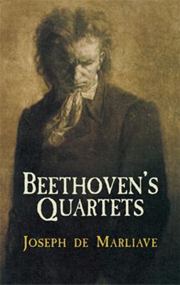 Beethoven's Quartets - Marliave, Joseph De