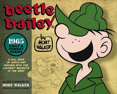 Beetle Bailey: The Daily & Sunday Strips 1965 - Titan Books, and Walker, Mort, and Walker, Brian
