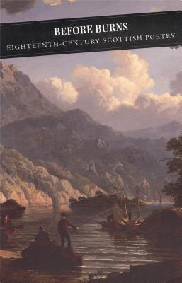 Before Burns: Eighteenth-Century Scottish Poetry - MacLachlan, Christopher (Editor)