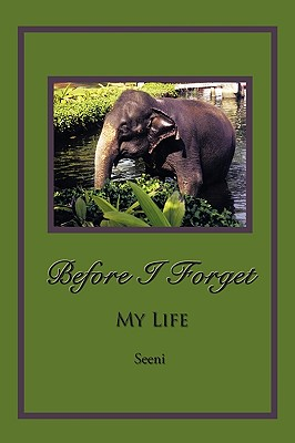 Before I Forget: My Life - Seeni