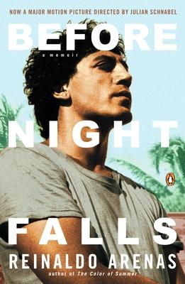 Before Night Falls: A Memoir - Arenas, Reinaldo, and Koch, Dolores M (Translated by)