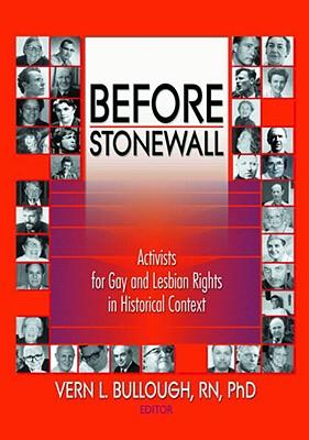 Before Stonewall - Bullough, Vern L Et Al (Editor)