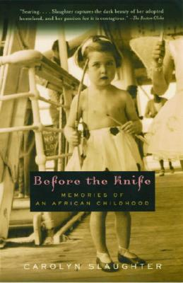 Before the Knife - Slaughter, Carolyn