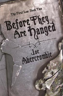 Before They Are Hanged: Book Two of the First Law - Abercrombie, Joe