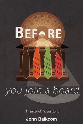 Before You Join a Board: 21 Essential Questions - Balkcom, John