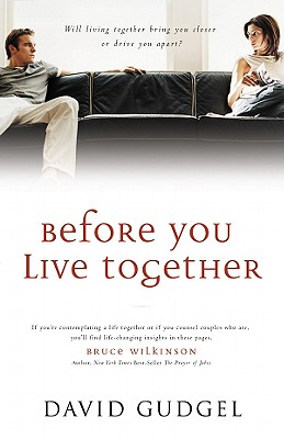 Before You Live Together - Gudgel, David R, and Gudgel, Dave