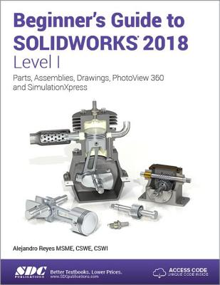Beginners Guide To Solidworks 2018 Level I Book By Alejandro