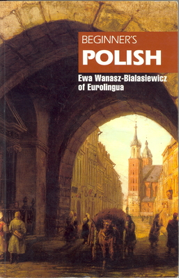 Beginner's Polish - Wanasz-Bialasiewicz, Ewa