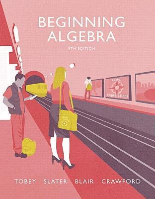 Beginning Algebra - Tobey, John, Jr., and Crawford, Jenny, and Slater, Jeffrey