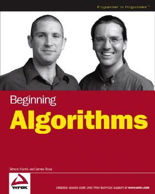 Beginning Algorithms - Harris, Simon, and Ross, James