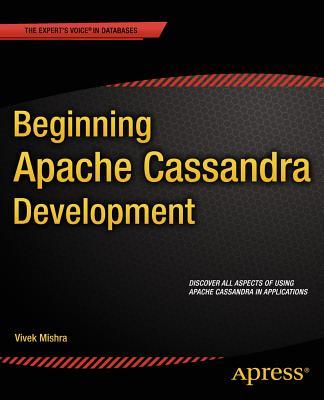 Beginning Apache Cassandra Development - Mishra, Vivek