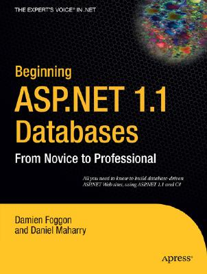 Beginning ASP.Net 1.1 Databases: From Novice to Professional - Foggon, Damien, and Maharry, Daniel