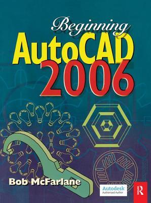 Beginning AutoCAD 2006 - McFarlane, Bob