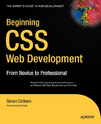 Beginning CSS Web Development: From Novice to Professional - Collison, Simon