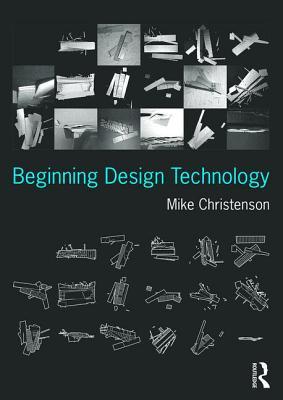 Beginning Design Technology - Christenson, Mike