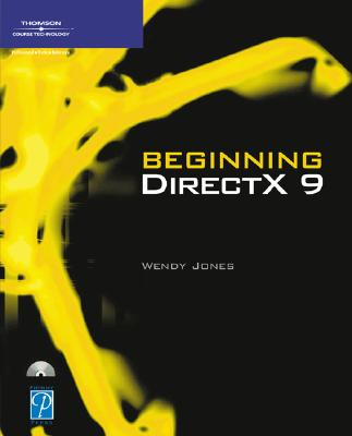Beginning DirectX 9 - Jones, Wendy