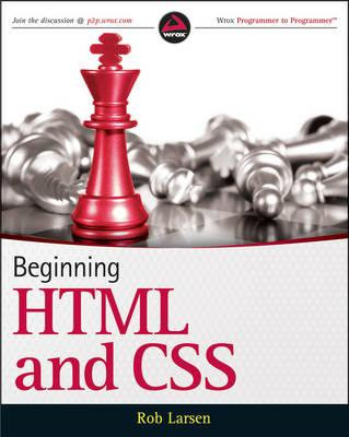 Beginning HTML and CSS - Duckett, Jon, and Larsen, Rob