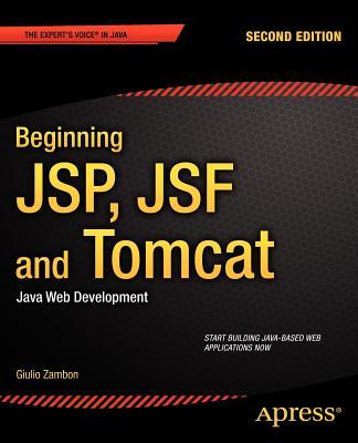 Beginning Jsp, Jsf and Tomcat: Java Web Development - Zambon, Giulio
