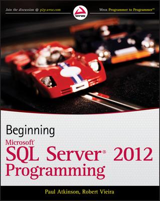 Beginning Microsoft SQL Server 2012 Programming - Atkinson, Paul, and Vieira, Robert
