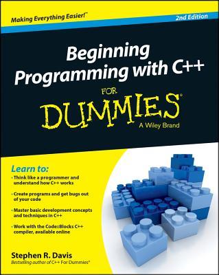 Beginning Programming with C++ for Dummies - Davis, Stephen R