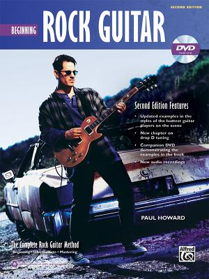 Beginning Rock Guitar: The Complete Rock Guitar Method - Howard, Paul
