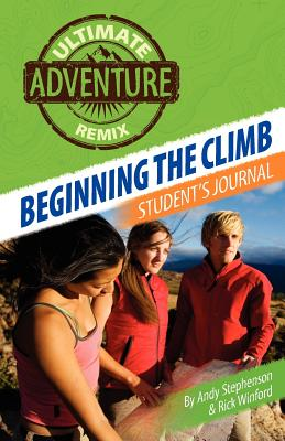 Beginning the Climb: Student's Journal - Stephenson, Andy, and Winford, Rick