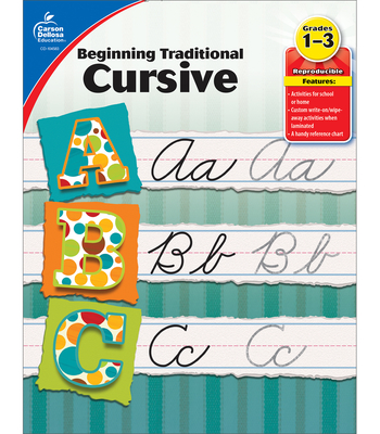 Beginning Traditional Cursive, Grades 1 - 3 - Carson-Dellosa Publishing (Compiled by)
