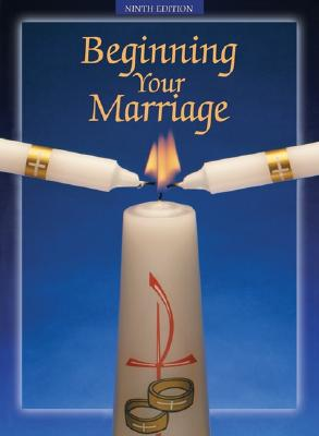 Beginning Your Marriage - Thomas, John L, S.J., and Wagner, Joan McGuinness (Revised by)