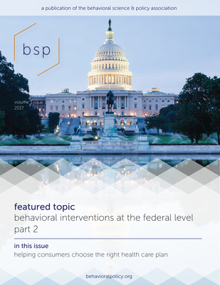 Behavioral Science & Policy, Volume 3, No. 1 - Fox, Craig R (Editor), and Sitkin, Sim B (Editor)