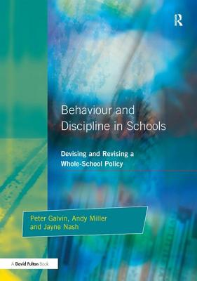 Behaviour and Discipline in Schools - Galvin, Peter
