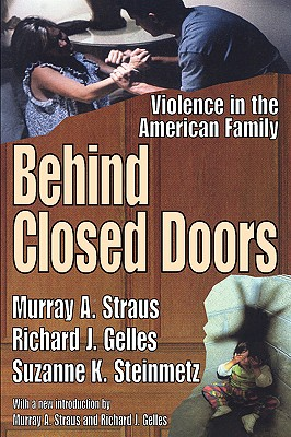 Behind Closed Doors: Violence in the American Family - Straus, Murray Arnold, and Gelles, Richard J, and Steinmetz, Suzanne K