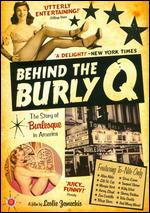 Behind the Burly Q - Leslie Zemeckis