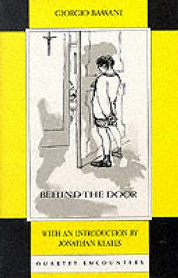 Behind the Door - Bassani, Giorgio, and Weaver, William (Translated by)