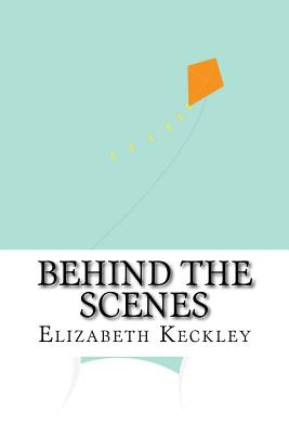 Behind the Scenes - Keckley, Elizabeth