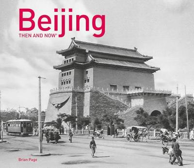 Beijing Then and Now - Page, Brian