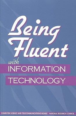 Being Fluent with Information Technology - National Research Council
