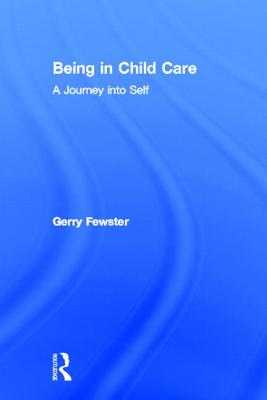 Being in Child Care - Fewster, Gerry, and Beker, Jerome