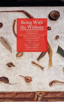 Being with the Without - Nancy, Jean-Luc (Editor), and Marcia, Sa Cavalcante Schuback (Editor)