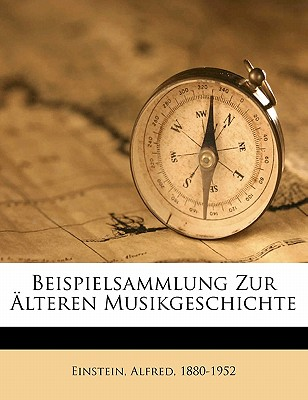 Beispielsammlung Zur Alteren Musikgeschichte - Einstein, Alfred