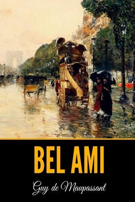 Bel Ami - de Maupassant, Guy