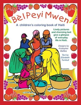 Bel Peyi Mwen - Kristopher Battles; Elizabeth Turnbull
