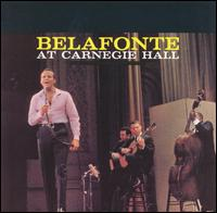 Belafonte at Carnegie Hall [W/Remastered Versions] - Harry Belafonte
